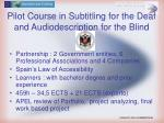 pilot course in subtitling for the deaf and audiodescription for the blind
