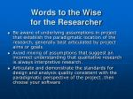 words to the wise for the researcher
