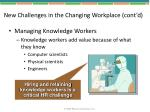 new challenges in the changing workplace cont d
