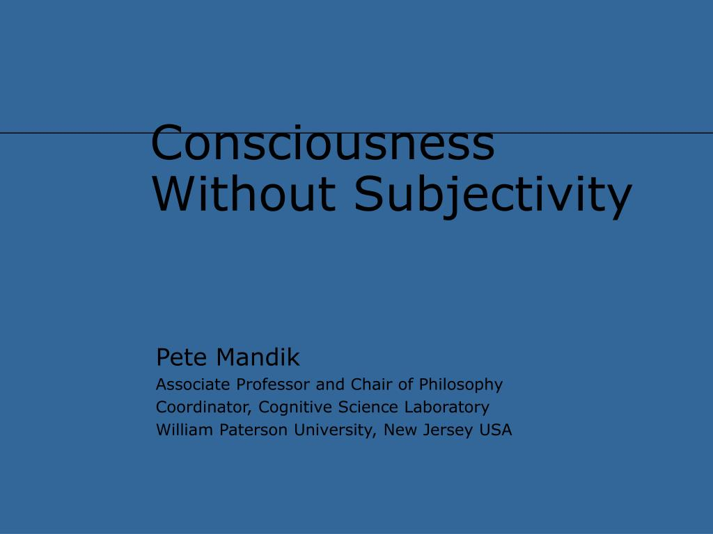consciousness without subjectivity l.