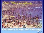california in the 20 th century