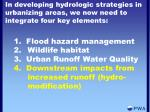 in developing hydrologic strategies in urbanizing areas we now need to integrate four key elements