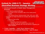 outlook for 2008 9 fy jamaica diversified business strategy working