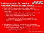 outlook for 2008 9 fy jamaica diversified business strategy working24
