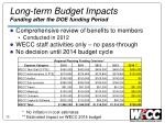 long term budget impacts funding after the doe funding period