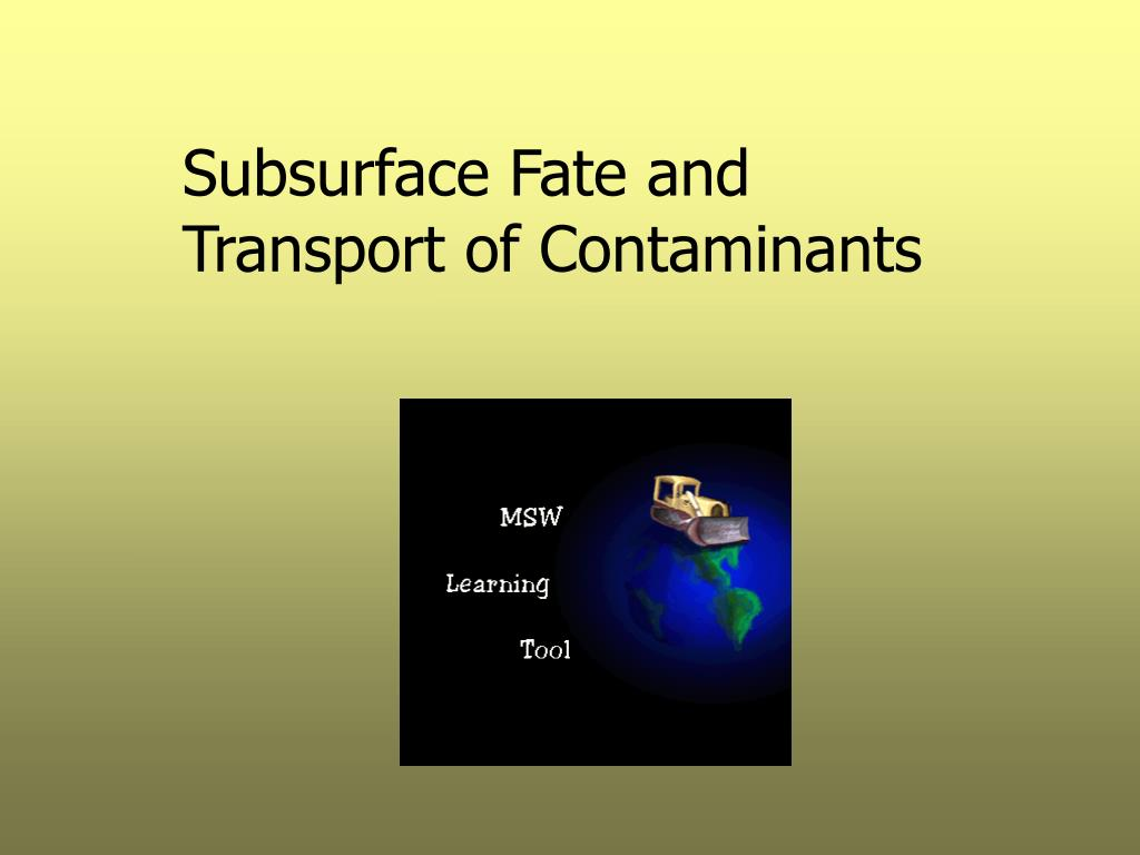subsurface fate and transport of contaminants l.