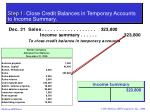 step 1 close credit balances in temporary accounts to income summary