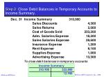 step 2 close debit balances in temporary accounts to income summary