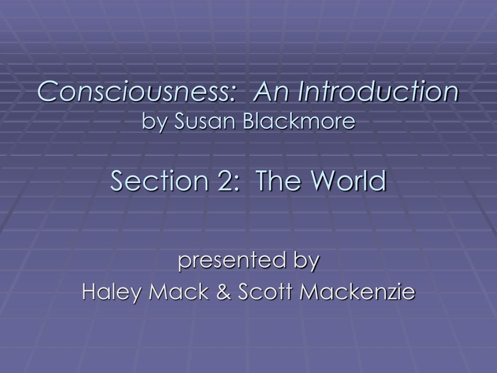 consciousness an introduction by susan blackmore section 2 the world l.