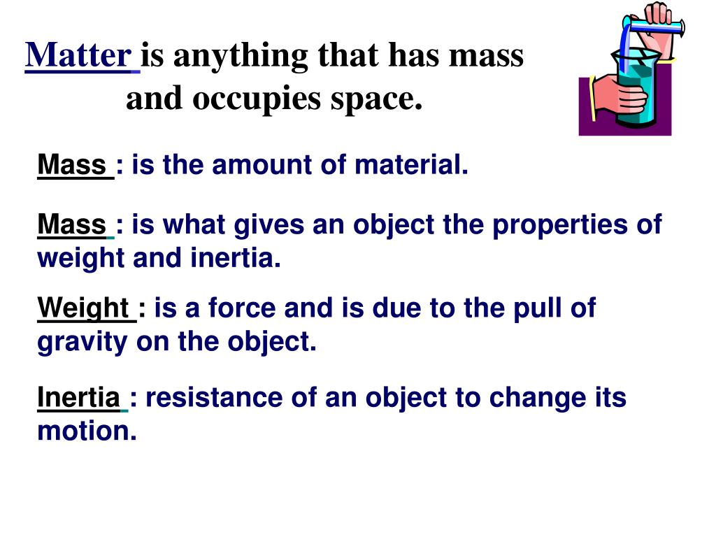 matter is anything that has mass and occupies space l.