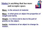 matter is anything that has mass and occupies space