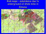 risk maps subsidence due to underground oil shale mine in estonia