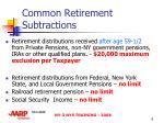 common retirement subtractions