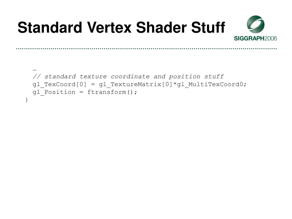 Standard Vertex Shader Stuff