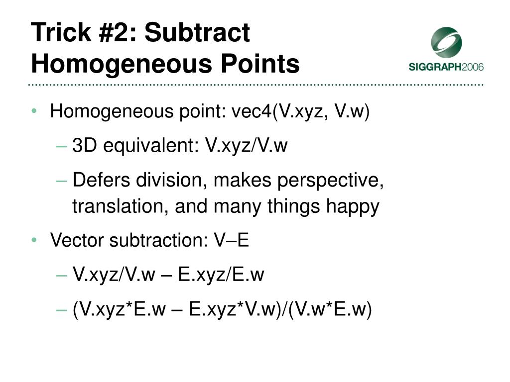 Trick #2: Subtract Homogeneous Points
