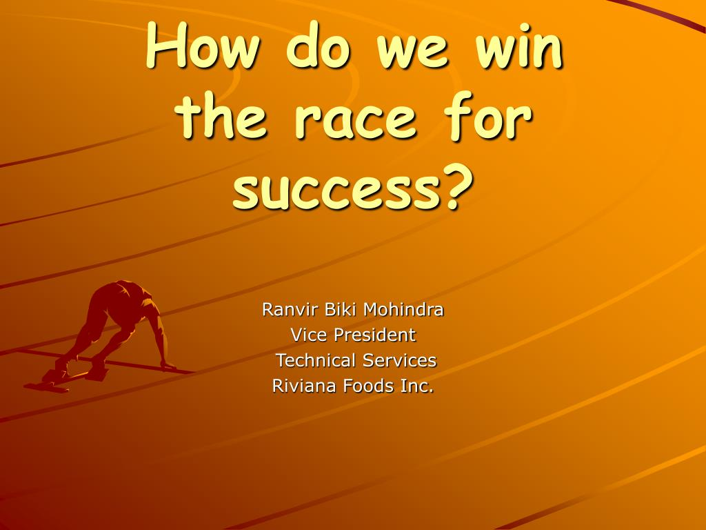 how do we win the race for success l.