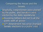 comparing the house and the senate