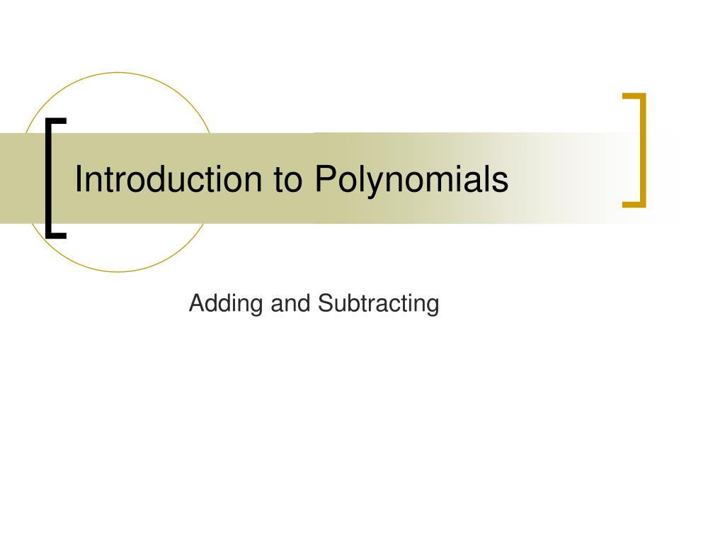 introduction to polynomials l.