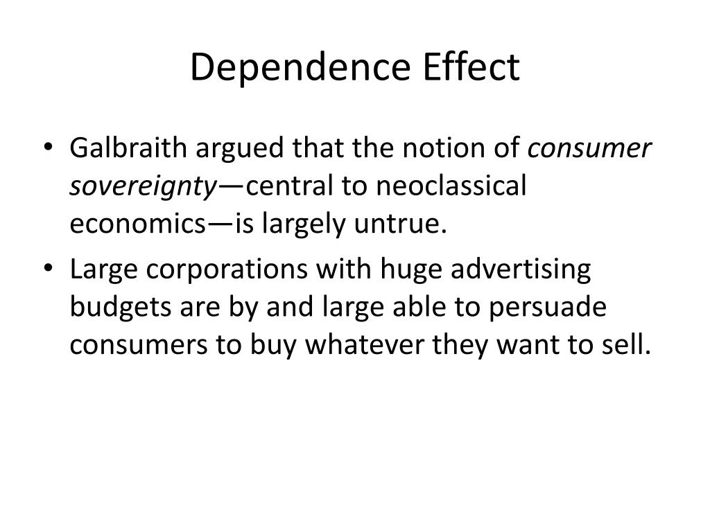 the dependence effect by john k galbraith essay