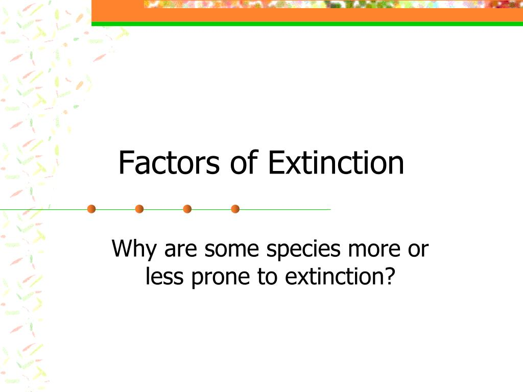 factors of extinction l.