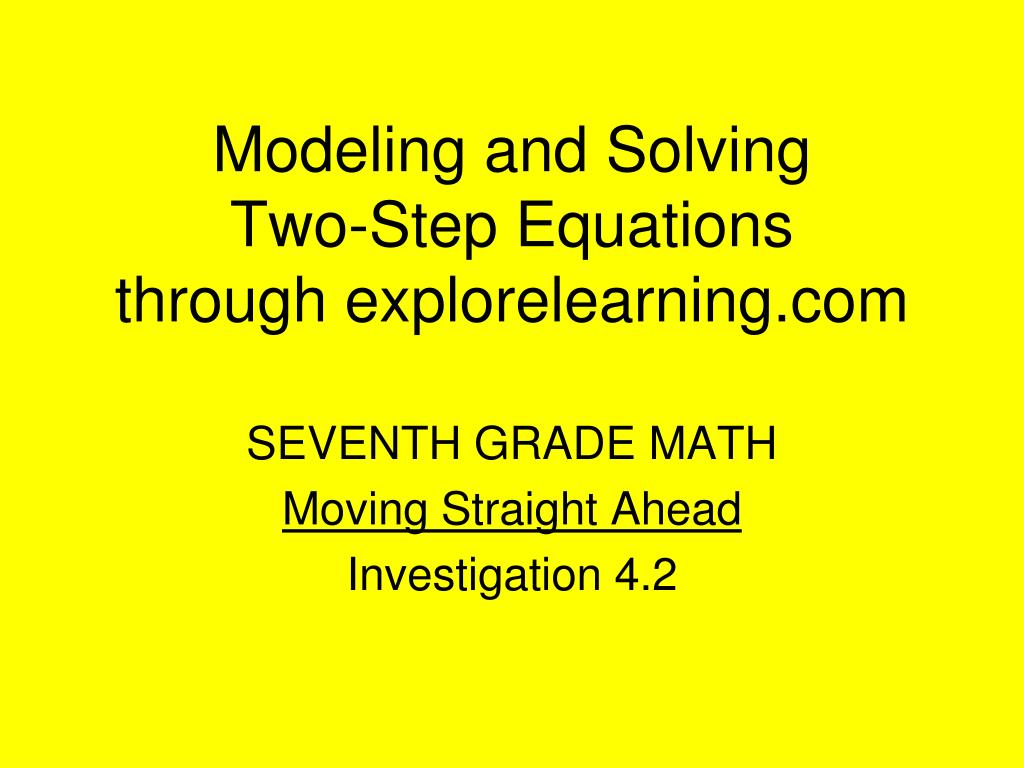 modeling and solving two step equations through explorelearning com l.