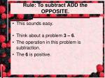 rule to subtract add the opposite