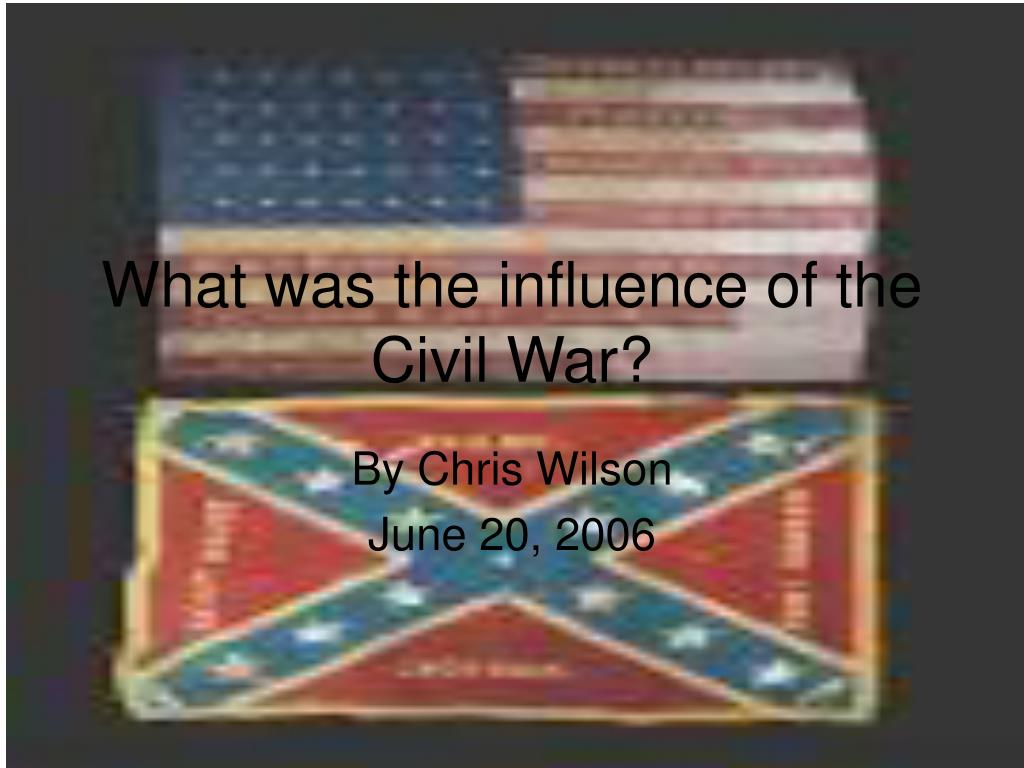 what was the influence of the civil war l.