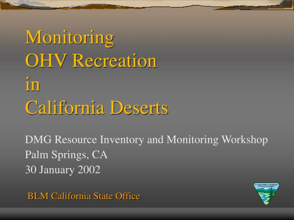 monitoring ohv recreation in california deserts l.