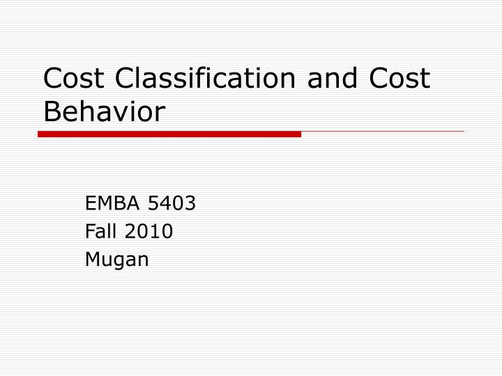 cost classification and cost behavior n.