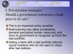 i privatization strategies should a government restructure a bank prior to its sale