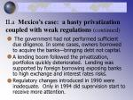ii a mexico s case a hasty privatization coupled with weak regulations continued