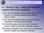 ii a mexico s case a hasty privatization coupled with weak regulations
