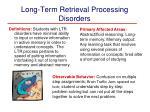 long term retrieval processing disorders