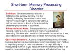 short term memory processing disorder