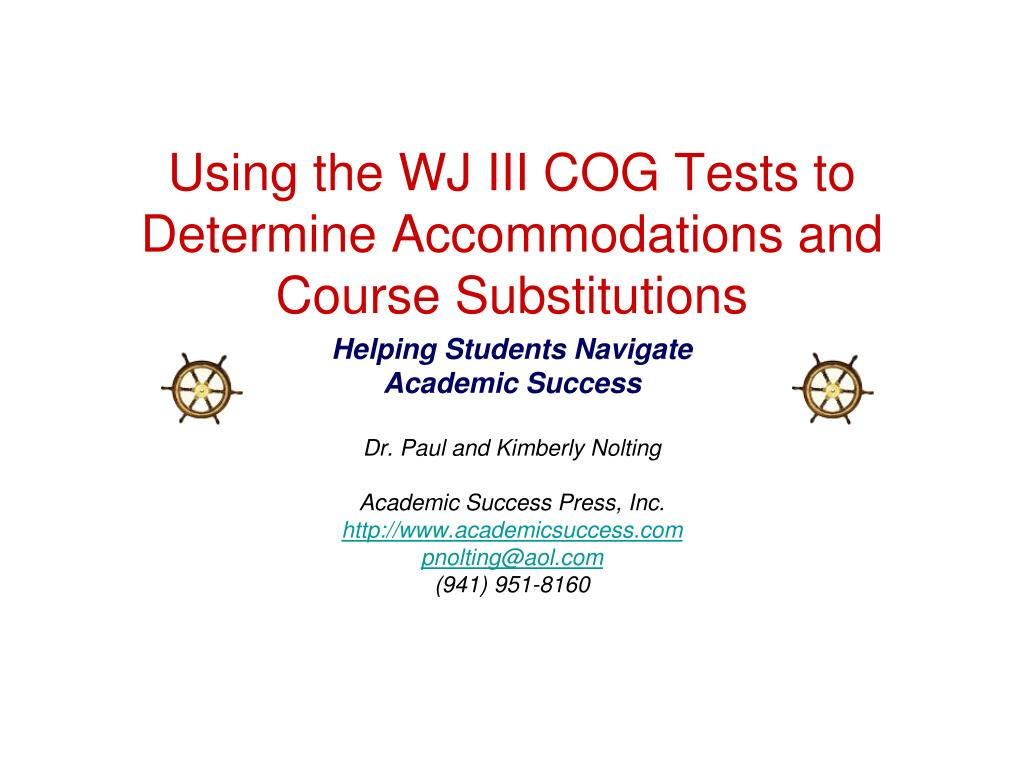 using the wj iii cog tests to determine accommodations and course substitutions l.