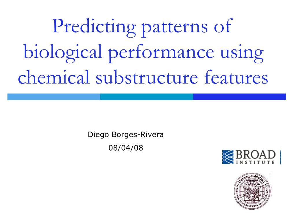 predicting patterns of biological performance using chemical substructure features l.