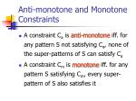 anti monotone and monotone constraints