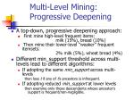 multi level mining progressive deepening