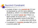 succinct constraint