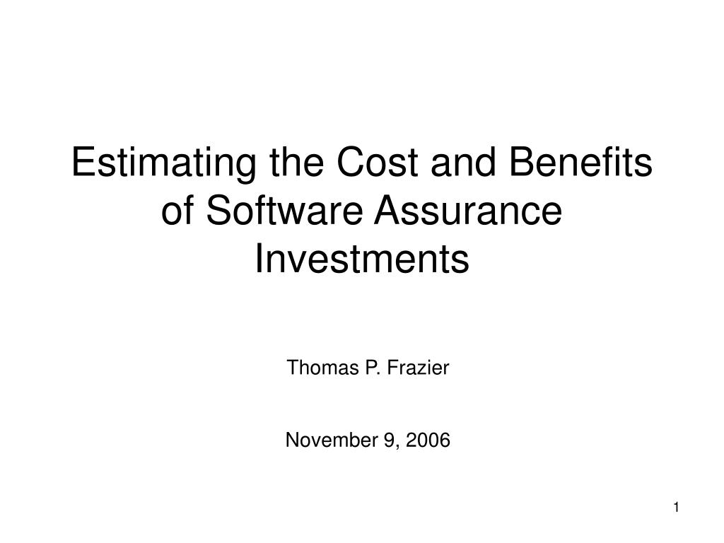 estimating the cost and benefits of software assurance investments l.