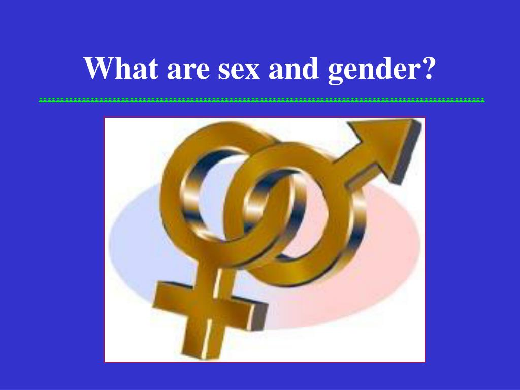 what are sex and gender l.