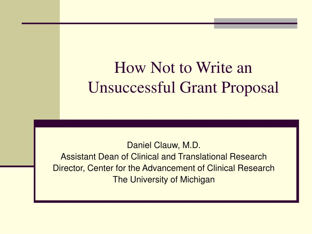 how not to write an unsuccessful grant proposal l.