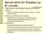 special advice for training e g k awards