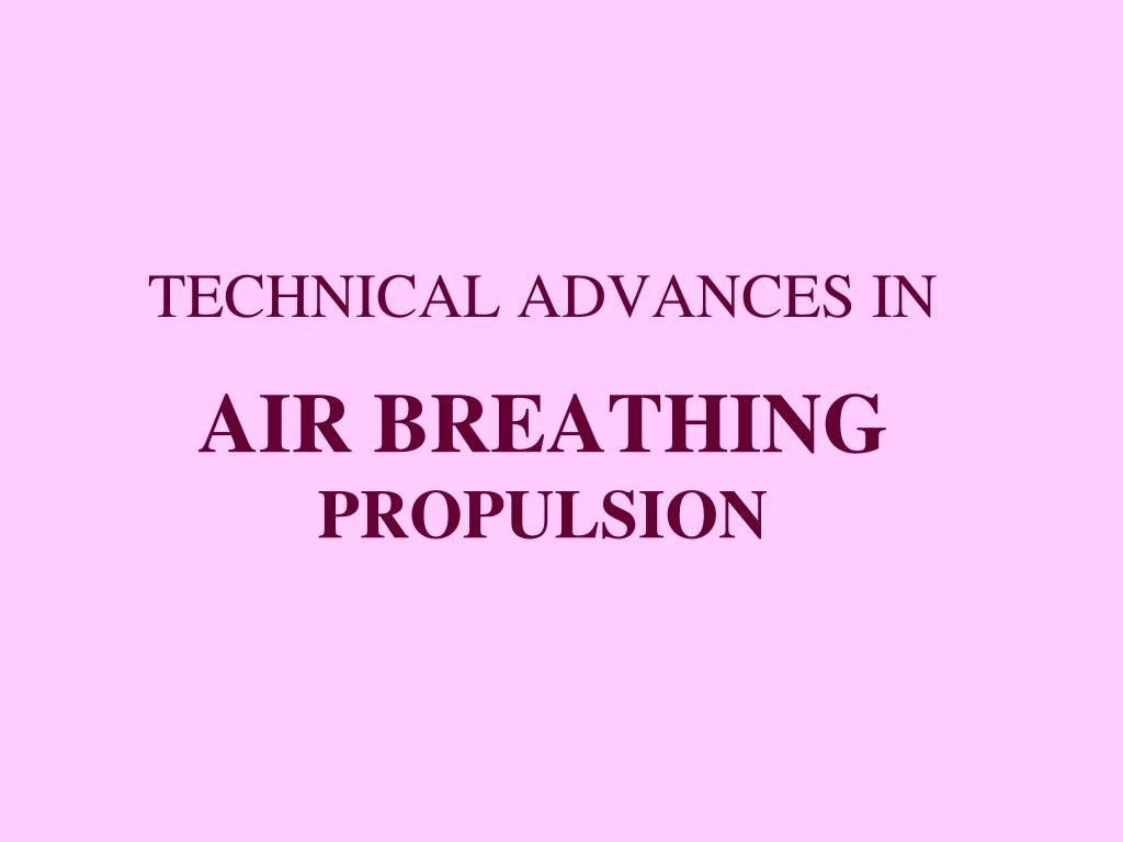 technical advances in air breathing propulsion l.