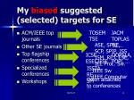 my biased suggested selected targets for se
