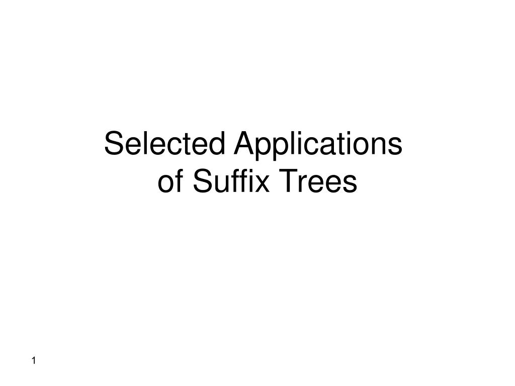 selected applications of suffix trees l.