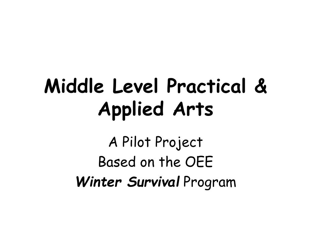 middle level practical applied arts l.