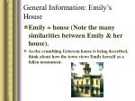 general information emily s house