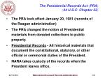 the presidential records act pra 44 u s c chapter 22