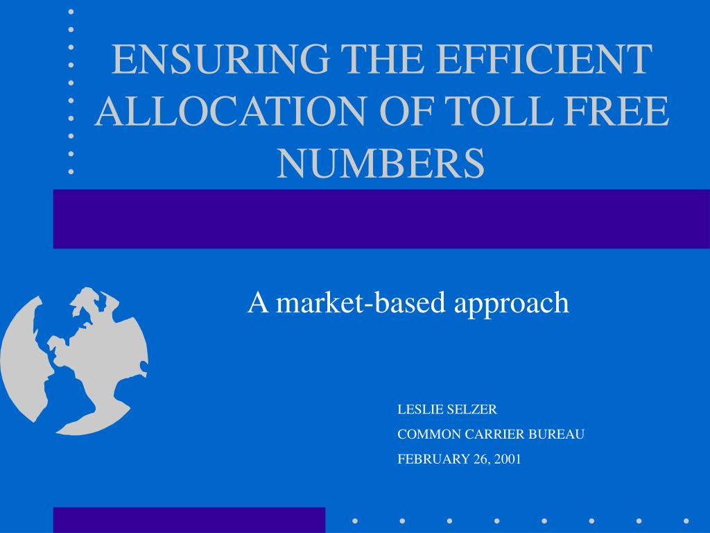 ensuring the efficient allocation of toll free numbers l.